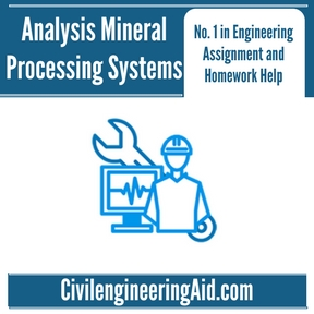 Analysis Mineral Processing Systems Assignment Help