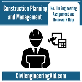 Construction Planning and Management Assignment Help