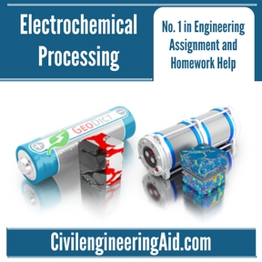 Electrochemical Processing Assignment Help