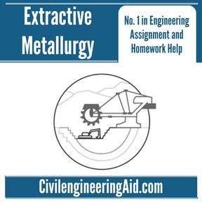 Extractive Metallurgy Assignment Help