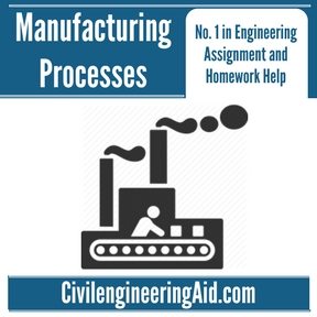 Manufacturing Processes Assignment Help