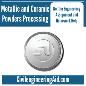 Metallic and Ceramic Powders Processing Assignment Help